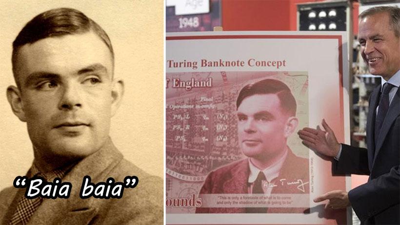 Típico que en 1952 te condenan por gay y ahora hasta sales en los billetes