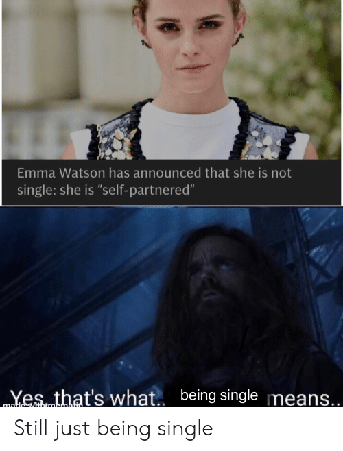 That's what being single means Emma Watson meme