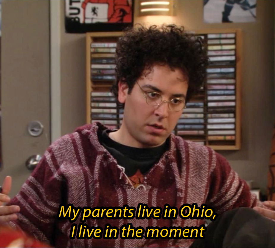 My Parents live in Ohio I live in the moment