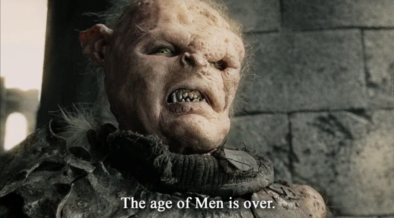 the age of men is over meme