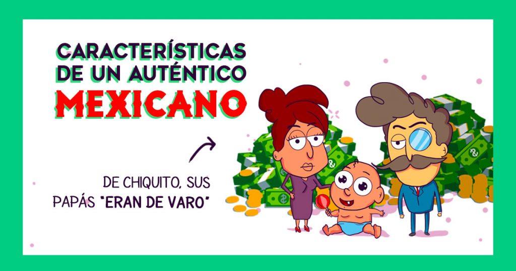 Características de un auténtico mexicano