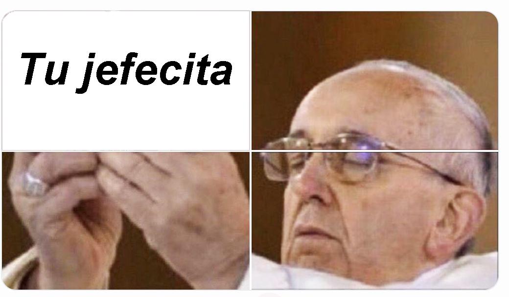 Tu jefecita Papa Hostia Meme