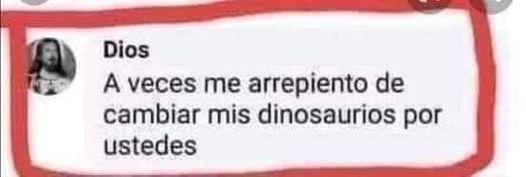 dinosaurios dios comentario meme